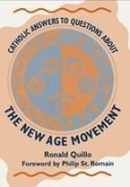 Catholic Answers To Questions About The New Age Movement