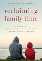 Reclaiming Family Time: A Guide to Slowing Down and Savoring the Gift of One Another