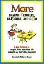 More Graham Crackers, Galoshes, and God