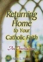 Returning Home to Your Catholic Faith