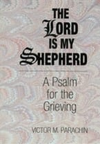 The Lord Is My Shepherd - A Psalm for the Grieving