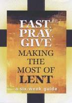 Fast, Pray, Give