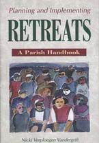 Planning and Implementing Retreats: A Parish Handbook