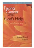 Facing Cancer with God's Help - Memorial Edition