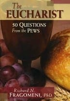 The Eucharist - 50 Questions From the Pews