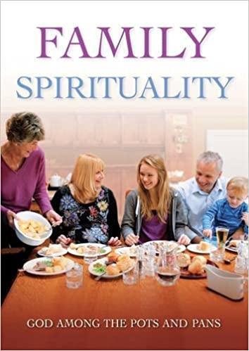 Family Spirituality - God Among the Pots and Pans
